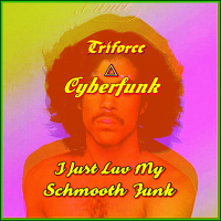 I Just Luv My Schmooth Funk