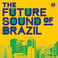 The Future Sound Of Brazil mixed by Maco42