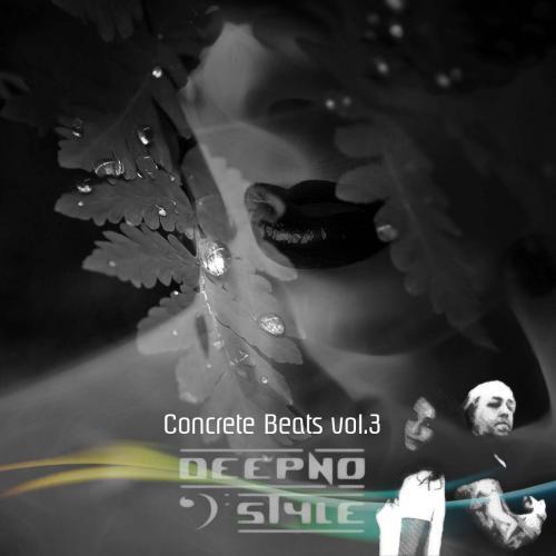 Luca dot Dj Pres. Deepno Style - Concrete Beats vol. 3