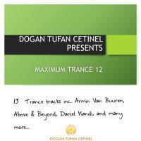 DOGAN TUFAN CETINEL PRES. MAXIMUM TRANCE 12