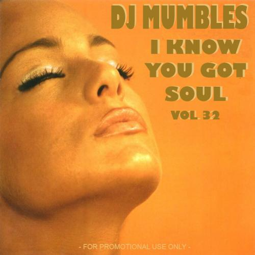 I Know You Got Soul vol. 32 (Soulful House)
