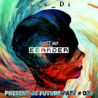 San_Di # Present of Future Past # 037 [Guest Mix: Egarder]