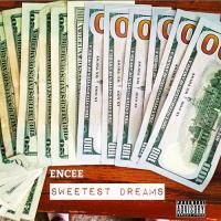 """ENCEE """"Sweetest Dreams"""""""