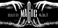 Magic Mixed By M.in.T