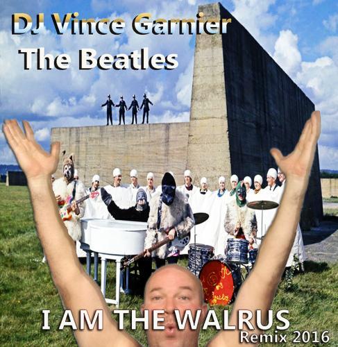 Beatles - I'am the walrus (Remix 2016 DJ Vince Garnier)