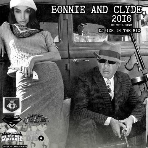 DJ IZE - BONNIE & CLYDE,WE STILL HERE