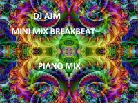 Dj Ajm -Mini Mix Breakbeat(Piano Mix)-2007