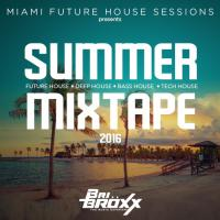 SUMMER MIXTAPE - Miami Future House Sessions - 2016