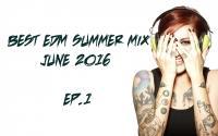 BEST EDM SUMMER MIX JUNE 2016 EP.1 (RIVAR ZOMBIE SET)