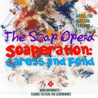 The Soap Opera - Soaperation: Caress & Fond (album megamix)