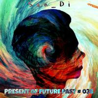 San_Di # Present of Future Past # 038