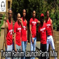 Team Rahim DC Launch Party Mix