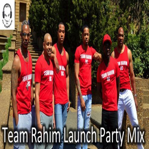 Team Rahim DC Launch Party Mix