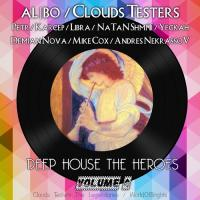 al | bo, Clouds Testers - Deep House The Heroes Vol. 4 (Megamix)