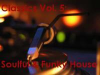 Classics Vol. 5: Soulful & Funky House