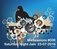 MixSessions #009 - Saturday Night Jam (will.i.am 23-07-2016)