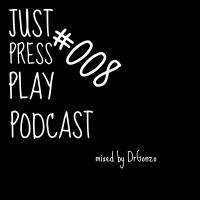 Just Press Play Podcast #008 (2016.07.24.)