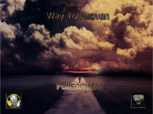 PULLSOMETRO - WAY TO HEAVEN