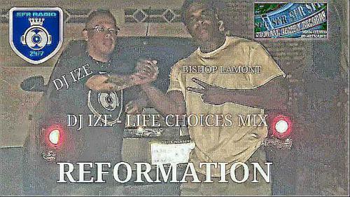 DJ IZE - LIFE CHOICES , REAL LIFE
