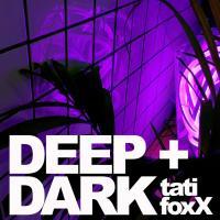 Tati FoxX - DEEP + DARK mixX - DeepHouse/ElectroHouse