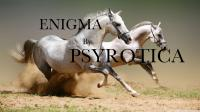 Enigma By Psyrotica for Kim