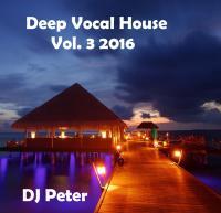 Deep Vocal House Vol. 3 2016 DJ Peter