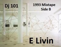 Dj 101 - E Livin 1993 Mixtape Side B