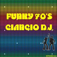 Funky 70's by Ciancio D.J.