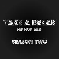 Take A Break Hip-Hop Mix S02E01