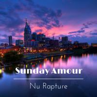 Sunday Amour - Nu Rapture