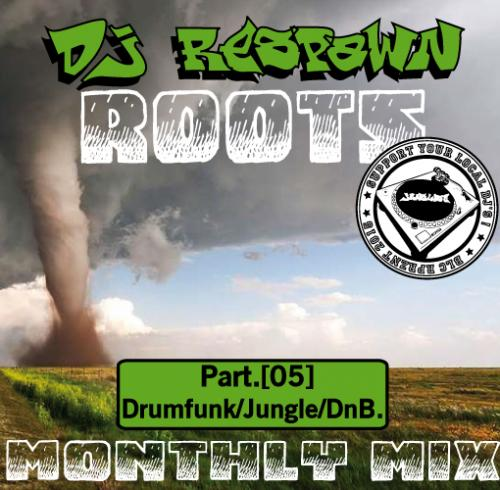 Dj Respawn ROOTS Month mix part.5