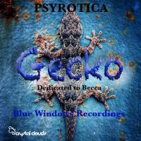 Gecko By Psyrotica (Blue Windows Recordings)