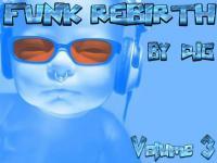 FUNK REBIRTH VOL 3
