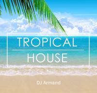 Tropical House Mix 2016 (110 bpm) by DJ Armand