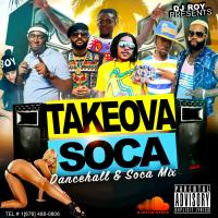 DJ ROY DANCEHALL TAKEOVA SOCA DANCEHALL & SOCA MIX