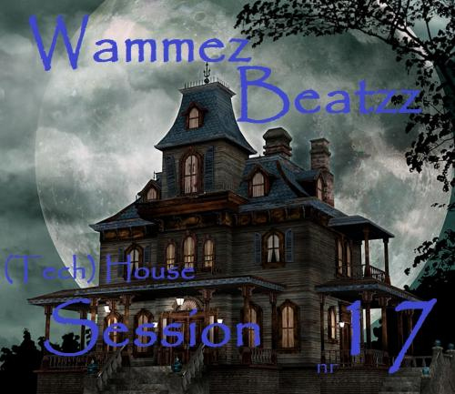 Wammez Beatzz (Tech-) House session nr 17