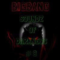 Bigbang - Soundz Of Darkness Part 8 (23-10-2016)