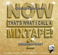 Now That's What I Call A Mixtape! 2 (The Golden Era)