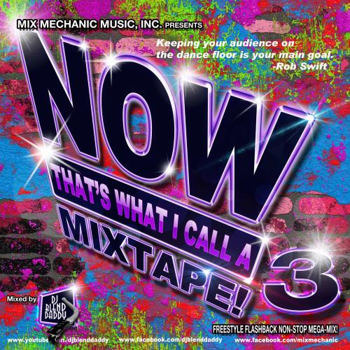 Now That's What I Call A Mixtape! 3 (Freestyle Flashback)