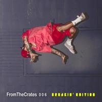 FromTheCrates 006 (Breakin' Edition)