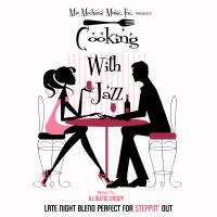 Cooking With Jazz (Steppin' Out Blend)