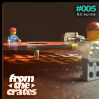 FromTheCrates 005 (Random Joints)