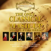 The Only Classical Mash-Up You'll Ever Need! (2014)