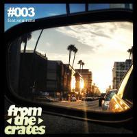 FromTheCrates 003 (Hip Hop, Remixes n Various Gems)