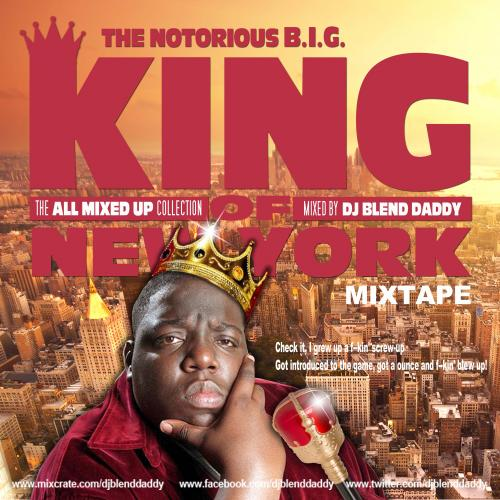 Notorious B.I.G. - King Of New York Mixtape!