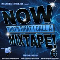 Now That's What I Call A Mixtape! 6 (Funkin Lessons) (2016)