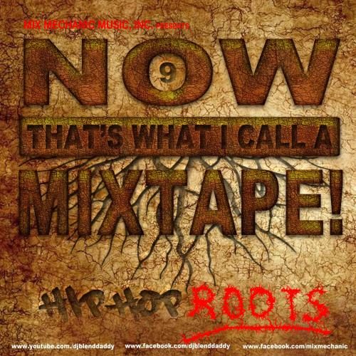 Now That's What I Call A Mixtape! 9 (Hip-Hop Roots)