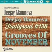 Dj Manureva - Fruitysoul 138 - Grooves Of November