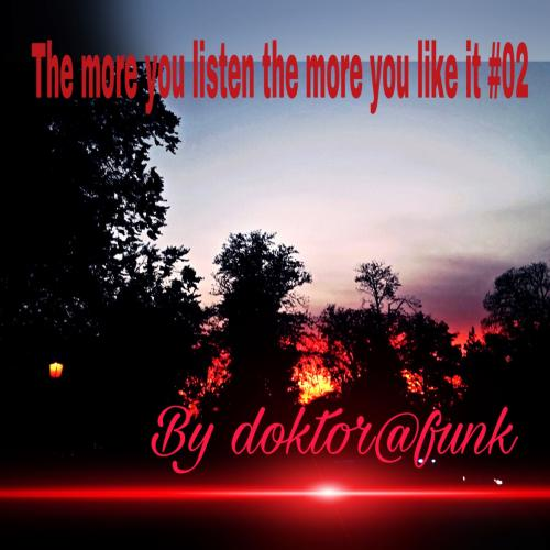 the more you listen the more you like it #02