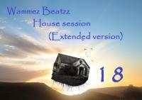 Wammez Beatzz House Session nr 18 (Extended version)